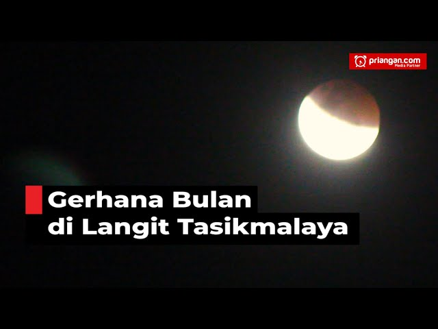Gerhana Bulan di Langit Tasikmalaya