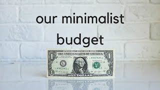 Our Minimalist Budget | Tips to Spend Less and Save More