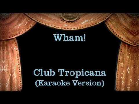 Wham! - Club Tropicana - Lyrics (Karaoke Version)