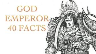 40 Facts and Lore about the Emperor Warhammer 40k