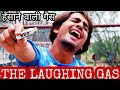 Trying Laughing Gas For First Time - IN HINDI