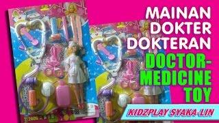 Mainan Dokter dokteran ❤ Doctor- Medicine Toy ❤ Kidzplay Syaka -lin