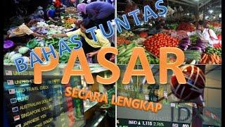 Bahas Tuntas Tentang Pasar, Secara Lengkap