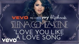Selena Gomez Love You Like A Love Song Lyric Video