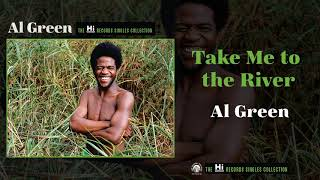 Al Green — Take Me to the River (Official Audio)