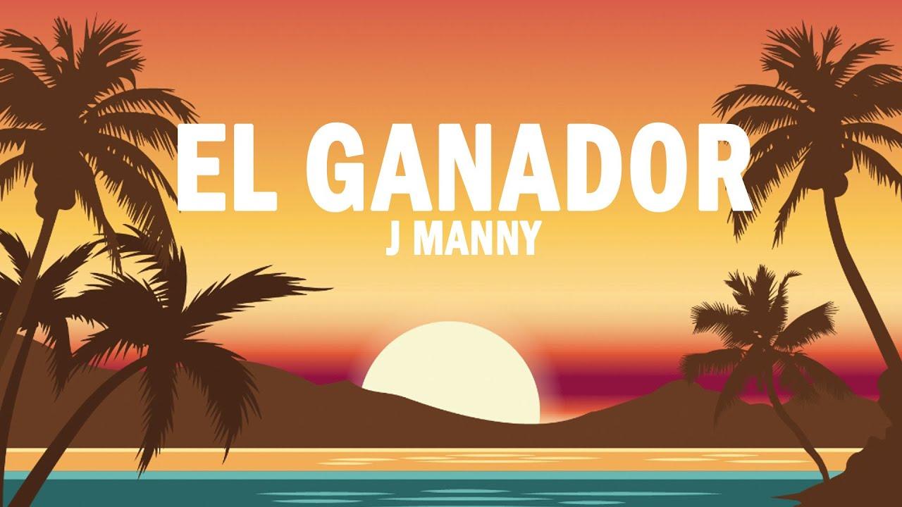 El Ganador - J Manny | (LETRA)