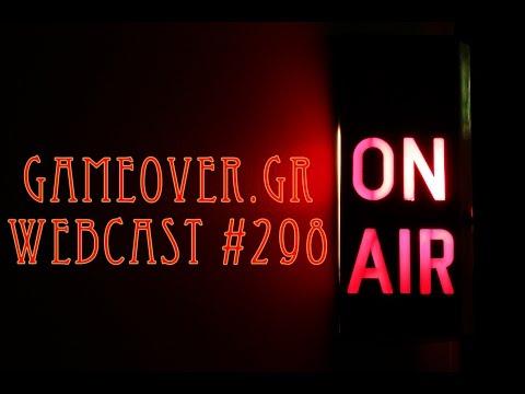 GameOver Webcast #298