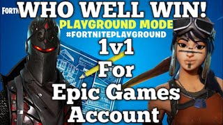 Fortnite if you beat me you get MY ACCOUNT !!!!!!!