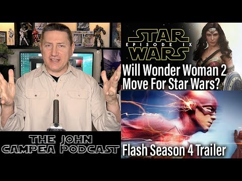 Will Wonder Woman 2 Move For Star Wars? - The John Campea Podcast