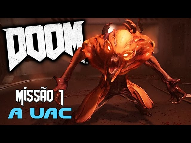 Doom 2016 - #1 a Uac Início Brutal [dublado Pt-br]
