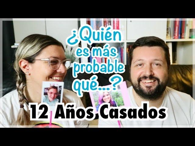 QUIEN ES MAS PROBABLE QUE | 12 años de casados | TAG MARIDO