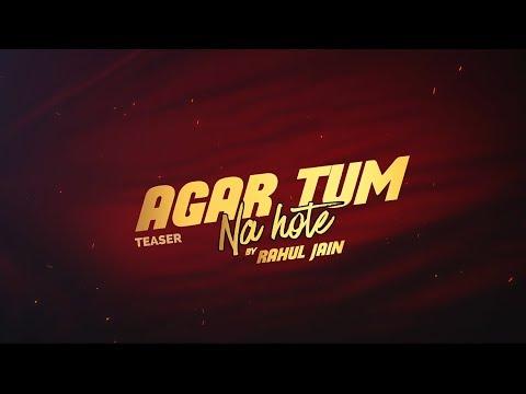 Teaser - Agar Tum Na Hote | Rahul Jain Feat. Manish Giri & Aditi B | 14th July | Cover
