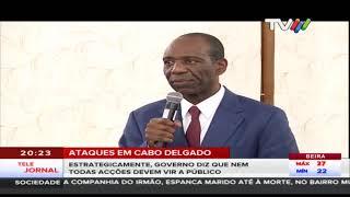 Ataques em Cabo Delgado: Estrategicamente, Governo diz que nem todas acções devem vir a público