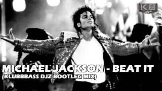 Video Michael Jackson - Beat It (KlubbBass Djz Bootleg Mix) download MP3, MP4, WEBM, AVI, FLV April 2018