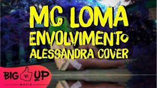 Alessandra - Envolvimiento ( MC Loma Cover ) image