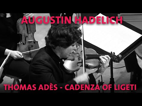 Augustin Hadelich performs Thomas Adès's cadenza for Ligeti's Violin Concerto