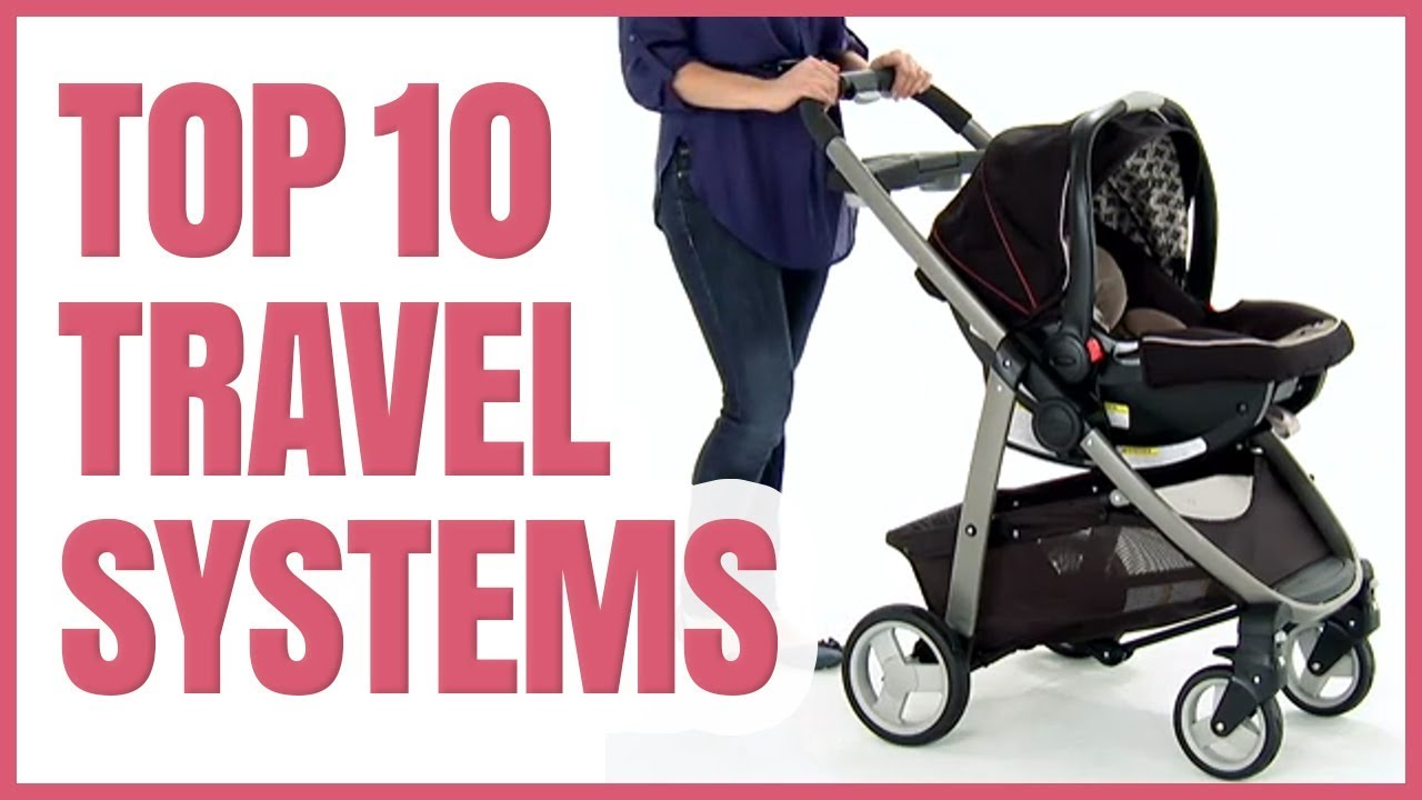 Best Travel Systems 2020 Best Stroller Travel System 2020   TOP 10 Stroller Travel Systems