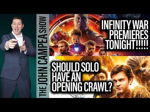 Avengers infinity War Premieres Tonight, Solo Opening Crawl? - The John Campea Show