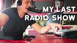 This Is Probably My Last Radio Show Ever