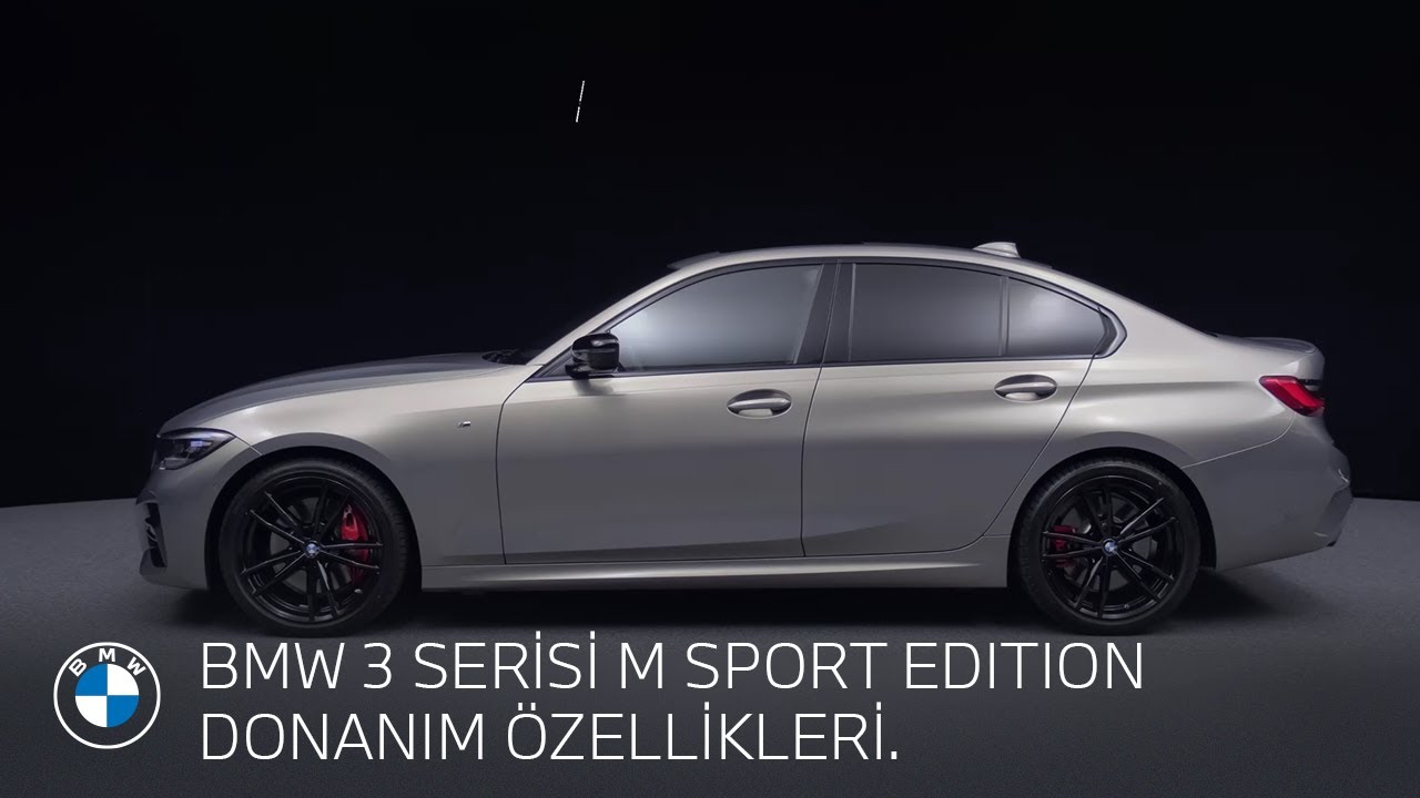 BMW 3 SERİSİ M SPORT EDITION DONANIM ÖZELLİKLERİ.