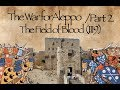 The Field of Blood (1119) War for Aleppo #2 // CRUSADES DOCUMENTARY