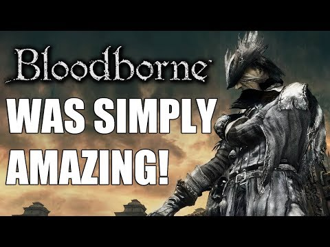 What Made Bloodborne One Hell of A Game?