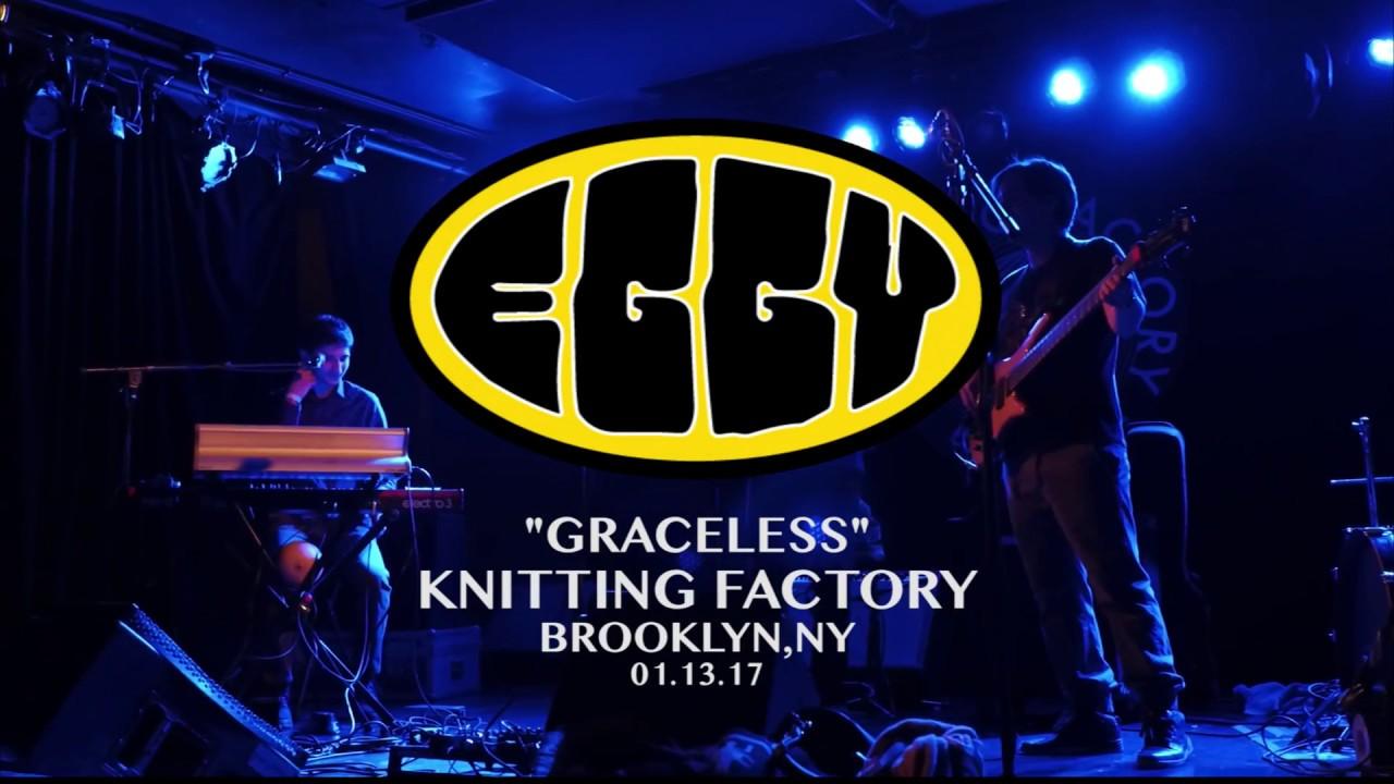 Knitting Factory Brooklyn Ny : Eggy graceless knitting factory brooklyn ny