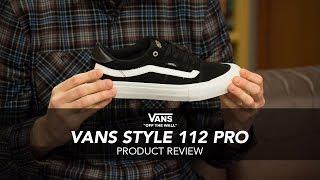 Vans Style 112 Pro Skate Shoe Review