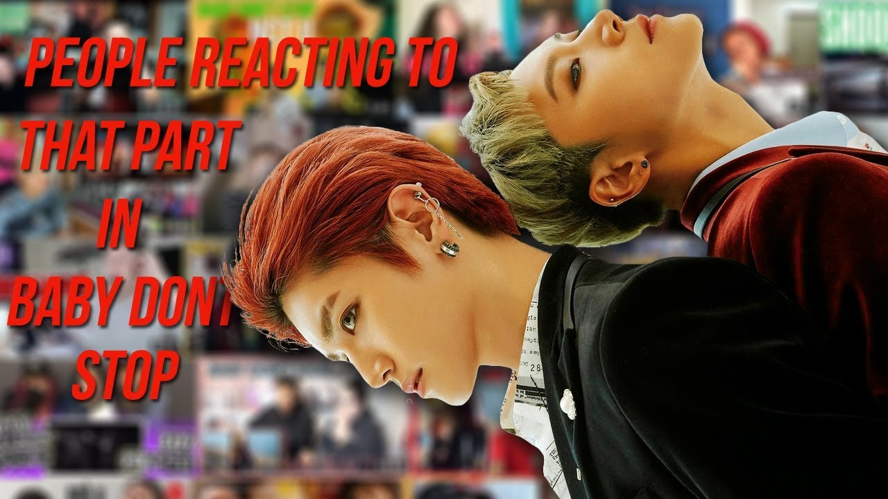 PEOPLE REACTING TO THAT PART IN NCT U'S BABY DONT STOP COMPILATION