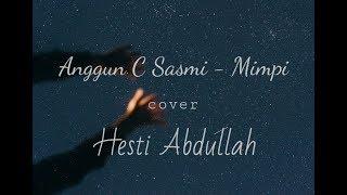 Download lagu ANGGUN C SASMI - MIMPI || ( COVER HESTI ABDULLAH )