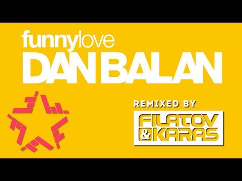 Dan Balan - Funny Love (Filatov & Karas Remix)