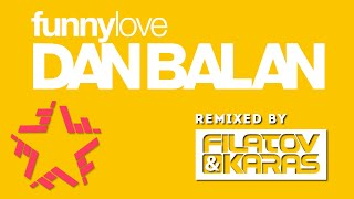 Dan Balan Funny Love Filatov Karas Remix
