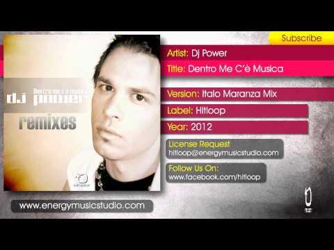 Dj Power - Dentro Me C'è Musica (Italo Maranza Mix)