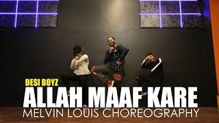 Allah Maaf Kare | Melvin Louis Choreography | Desi Boyz