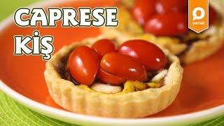 Caprese Kiş Tarifi - Onedio Yemek - Pratik Yemek Tarifleri