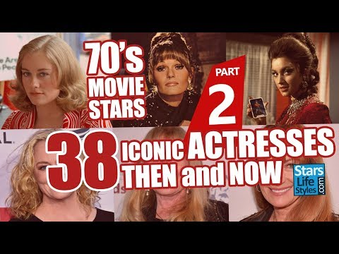 70's Movie Stars : 38 Iconic Actresses Nowadays | Hollywood Moviestars Then And Now from YouTube · Duration:  10 minutes 45 seconds
