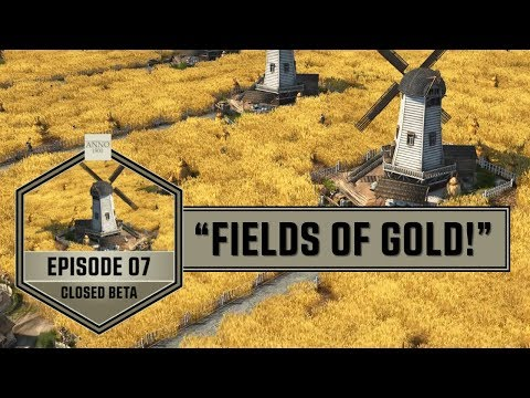 Anno1800 EP07 - Fields of Gold! |