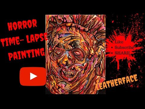 Horror Art/Dark Art: Leatherface Time-Lapse Acrylic and Oil Painting  Process