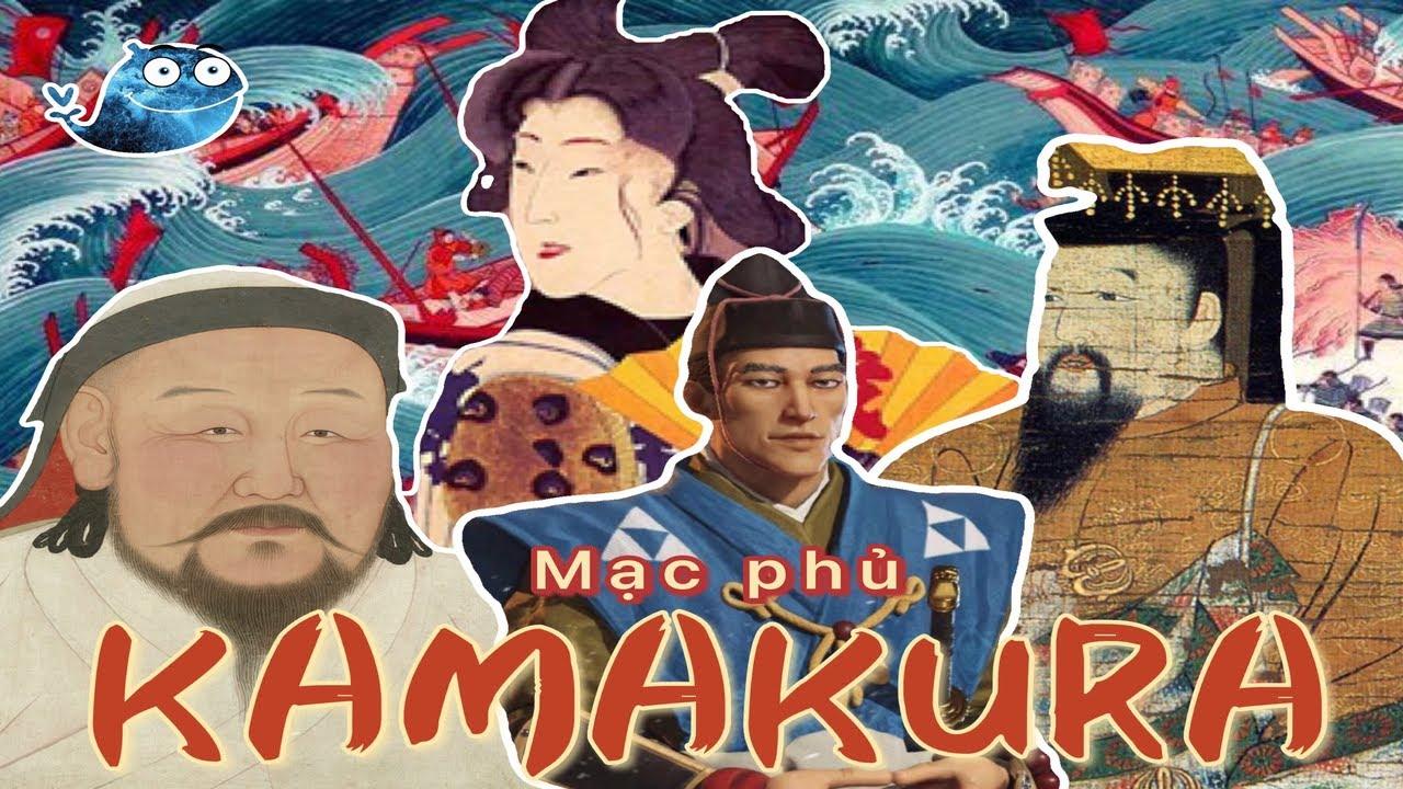 Mạc Phủ Kamakura   Lịch Sử Nhật Bản   Phần 2: Mạc Phủ Kamakura Và Sự Sụp Đổ   Tóm Tắt Gọn