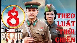 Theo luật thời chiến - Mùa 1. Tập 8: Nguyên lý loại trừ | Phim lịch sử chiến tranh (2015)