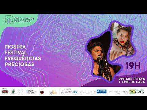 #3 Mostra Festival Frequências Preciosas - Viviane Pitaya e Emillie Lapa