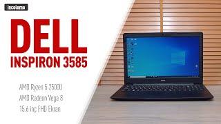 Dell Inspiron 3585 AMD Ryzen'li Laptop İncelemesi