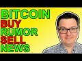 Bitcoin: Buy The Rumor, Sell The News!