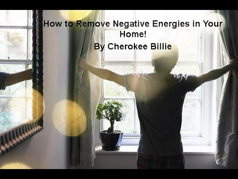 How To Remove Negative Energies In Your Home By Cherokee