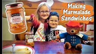 Kids Make Marmalade Sandwiches Like Paddington Bear!