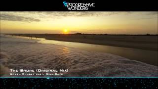 North Sunset feat. Ovel Rute - The Shore (Original Mix) [Music Video] [HD 1080p] [PROMO]
