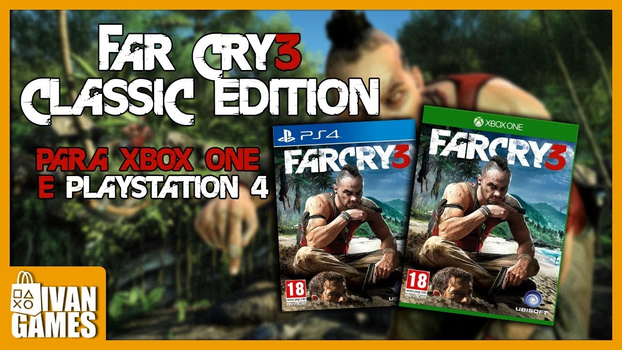 far cry 3 classic edition ps4 vs xbox one