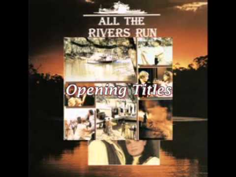 All the Rivers Run by Bruce Rowland 2006