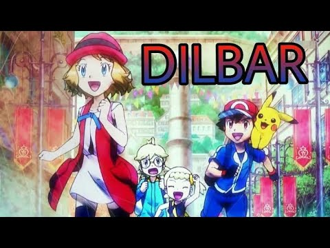 Dilbar song Pokemon Version    ASH X SERENA Love Story    Dildar song 😍😍 In Hindi AMV :- Pokemon•