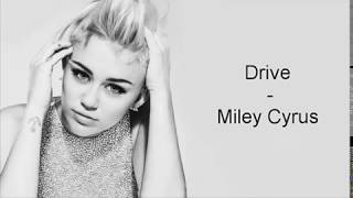 Repeat youtube video Miley Cyrus - Drive (Lyric)